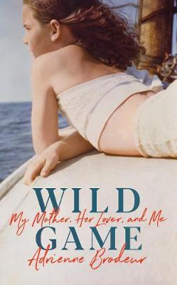 Image for Wild Game - My Mother, Her Lover and Me from emkaSi
