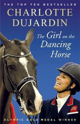 Image for The Girl on the Dancing Horse - Charlotte Dujardin and Valegro from emkaSi