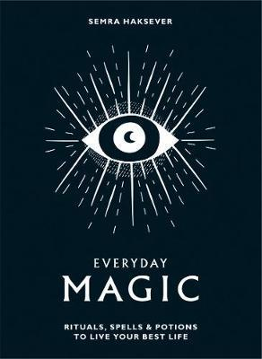 Image for Everyday Magic: Rituals, spells and potions to live your best life from emkaSi