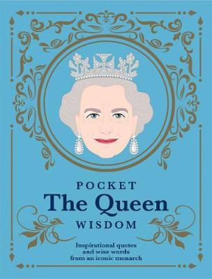 Image for Pocket The Queen Wisdom - Inspirational quotes and wise words from an iconic monarch from emkaSi