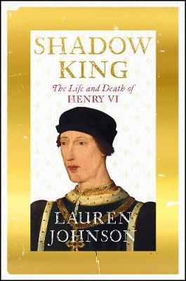 Image for Shadow King - The Life and Death of Henry VI from emkaSi