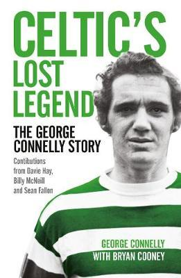 Image for Celtic's Lost Legend - The George Connelly Story from emkaSi