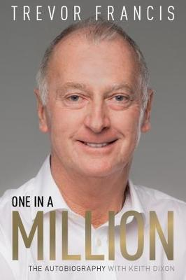 Image for One in a Million - The Trevor Francis Story from emkaSi
