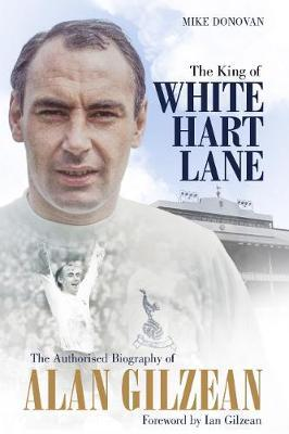 Image for The King of White Hart Lane - The Authorised Biography of Alan Gilzean from emkaSi
