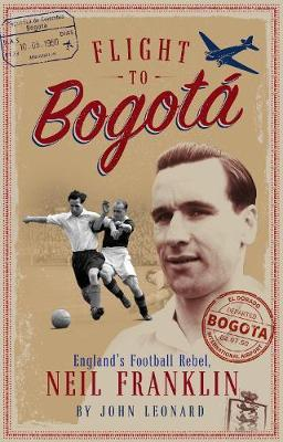 Image for Flight to Bogota - England's Football Rebel, Neil Franklin from emkaSi