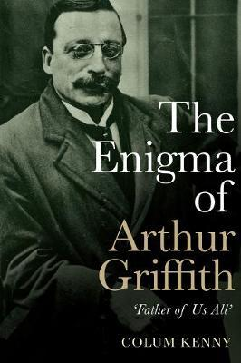 Image for The Enigma of Arthur Griffith - `Father of Us All' from emkaSi