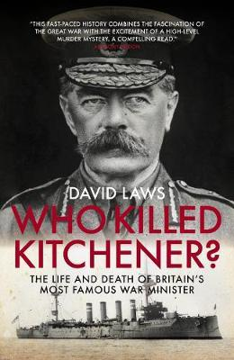Image for Who Killed Kitchener? - The Life and Death of Britain's Most Famous War Minister from emkaSi