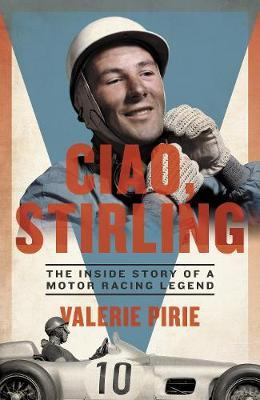 Image for Ciao, Stirling - The Inside Story of a Motor Racing Legend from emkaSi