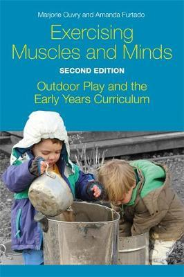 Image for Exercising Muscles and Minds, Second Edition - Outdoor Play and the Early Years Curriculum from emkaSi