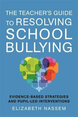 Image for The Teacher's Guide to Resolving School Bullying - Evidence-Based Strategies and Pupil-LED Interventions from emkaSi