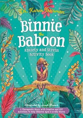 Image for Binnie the Baboon Anxiety and Stress Activity Book - A Therapeutic Story with Creative and CBT Activities to Help Children Aged 5-10 Who Worry from emkaSi