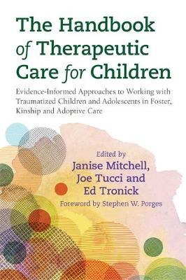 Image for The Handbook of Therapeutic Care for Children - Evidence-Informed Approaches to Working with Traumatized Children and Adolescents in Foster, Kinship and Adoptive Care from emkaSi