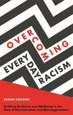 Image for Overcoming Everyday Racism - Building Resilience and Wellbeing in the Face of Discrimination and Microaggressions from emkaSi