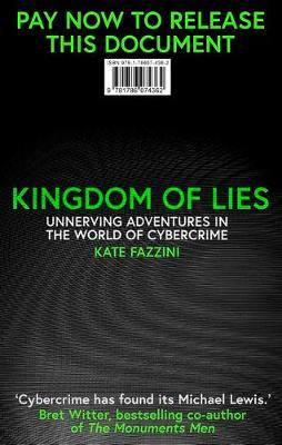 Image for Kingdom of Lies - Unnerving adventures in the world of cybercrime from emkaSi