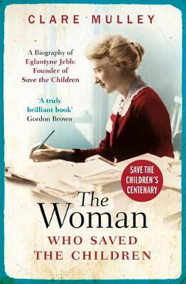 Image for The Woman Who Saved the Children - A Biography of Eglantyne Jebb: Founder of Save the Children from emkaSi