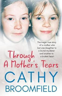 Image for Through A Mother's Tears - The tragic true story of a mother who lost one daughter to a brutal murderer and another to a broken heart from emkaSi