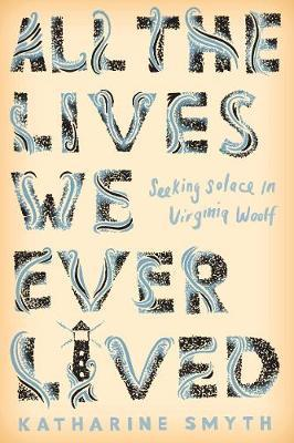 Image for All the Lives We Ever Lived - Seeking Solace in Virginia Woolf from emkaSi