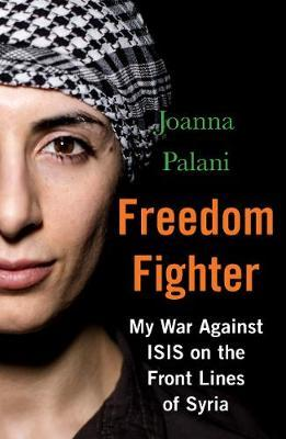 Image for Freedom Fighter - My War Against ISIS on the Frontlines of Syria from emkaSi