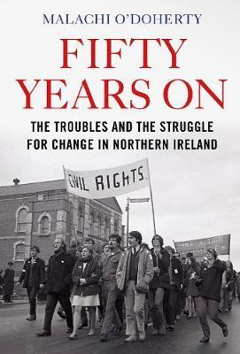 Image for Fifty Years On - The Troubles and the Struggle for Change in Northern Ireland from emkaSi