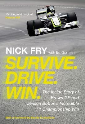 Image for Survive. Drive. Win. - The Inside Story of Brawn GP and Jenson Button's Incredible F1 Championship Win from emkaSi
