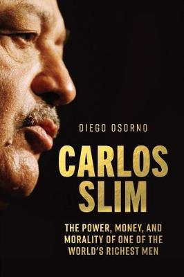 Image for Carlos Slim - The Power, Money, and Morality of One of the World's Richest Men from emkaSi