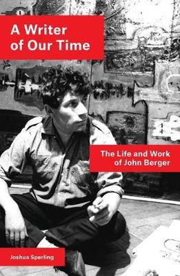 Image for A Writer of Our Time - The Life and Work of John Berger from emkaSi