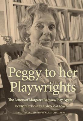 Image for Peggy to her Playwrights - The Letters of Margaret Ramsay, Play Agent from emkaSi