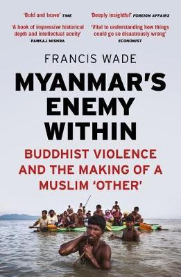 Image for Myanmar's Enemy Within - Buddhist Violence and the Making of a Muslim 'Other' from emkaSi