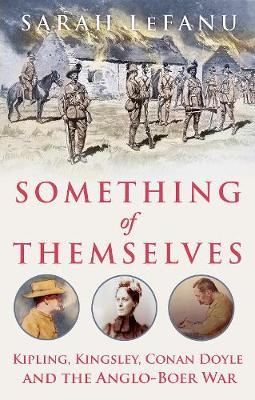 Image for Something of Themselves - Kipling, Kingsley, Conan Doyle and the Anglo-Boer War from emkaSi