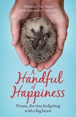 Image for A Handful of Happiness - Ninna, the tiny hedgehog with a big heart from emkaSi
