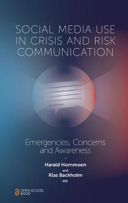Image for Social Media Use In Crisis and Risk Communication: Emergencies, Concerns and Awareness from emkaSi