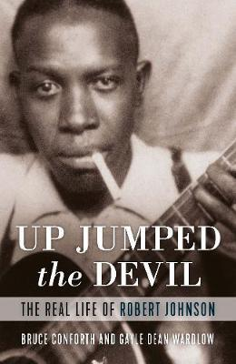 Image for Up Jumped the Devil - The Real Life of Robert Johnson from emkaSi