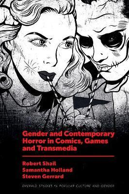 Image for Gender and Contemporary Horror in Comics, Games and Transmedia from emkaSi