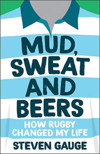 Image for Mud, Sweat and Beers - How Rugby Changed My Life from emkaSi