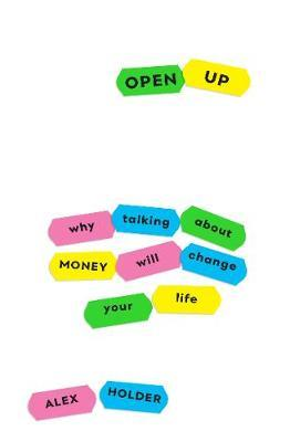 Image for Open Up - Why Talking About Money Will Change Your Life from emkaSi