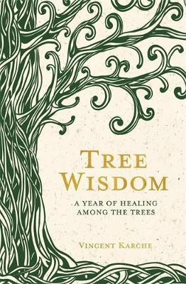 Image for Tree Wisdom - A Year of Healing Among the Trees from emkaSi