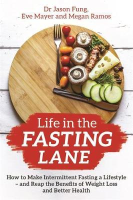 Image for Life in the Fasting Lane - How to Make Intermittent Fasting a Lifestyle - and Reap the Benefits of Weight Loss and Better Health from emkaSi