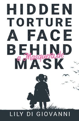 Image for Hidden Torture - A Face Behind A Masquerade Mask from emkaSi