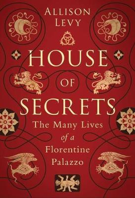 Image for House of Secrets - The Many Lives of a Florentine Palazzo from emkaSi