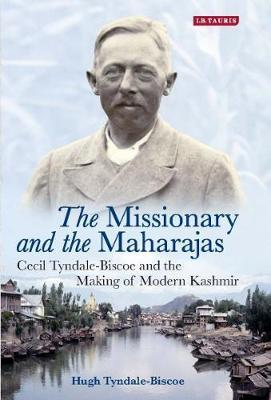 Image for The Missionary and the Maharajas : Cecil Tyndale-Biscoe and the Making of Modern Kashmir from emkaSi