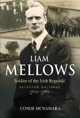 Image for Liam Mellows, Soldier of the Irish Republic - Selected Writings, 1914-1922 from emkaSi