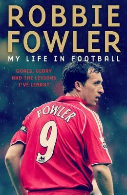 Image for Robbie Fowler: My Life In Football - Goals, Glory & The Lessons I've Learnt from emkaSi