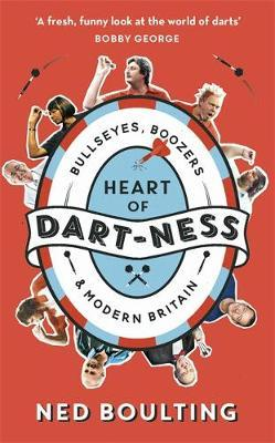 Image for Heart of Dart-ness - Bullseyes, Boozers and Modern Britain from emkaSi