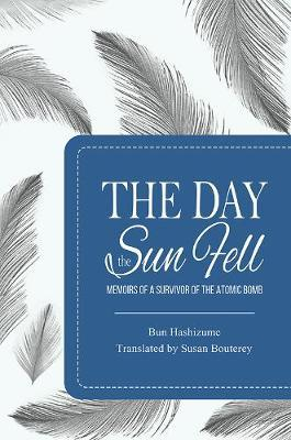 Image for The Day the Sun Fell - Memoirs of a Survivor of the Atomic Bomb from emkaSi