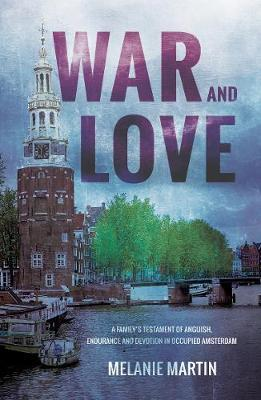 Image for War and Love - A family's testament of anguish, endurance and devotion in occupied Amsterdam from emkaSi
