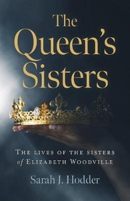 Image for Queen's Sisters, The - The lives of the sisters of Elizabeth Woodville from emkaSi
