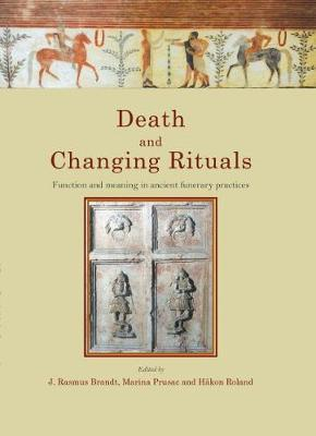 Image for Death and Changing Rituals - Function and meaning in ancient funerary practices from emkaSi