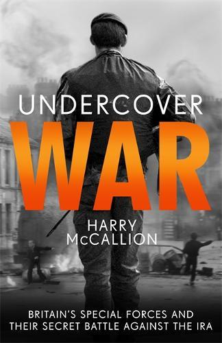 Image for Undercover War - Britain's Special Forces and their secret battle against the IRA from emkaSi