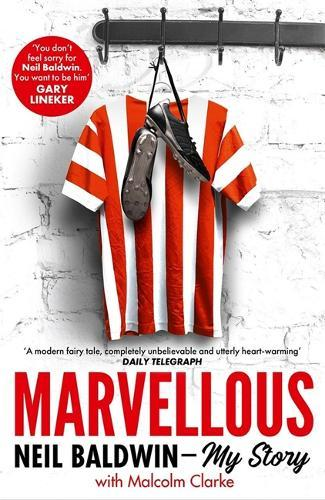 Image for Marvellous: Neil Baldwin - My Story - The most heart-warming story of one man's triumph you will hear this year from emkaSi