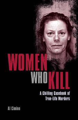 Image for Women Who Kill - A Chilling Casebook of True-Life Murders from emkaSi